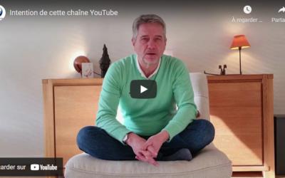 Intention de la chaîne YouTube «Transformer les hommes, les organisations, le monde autour de soi»
